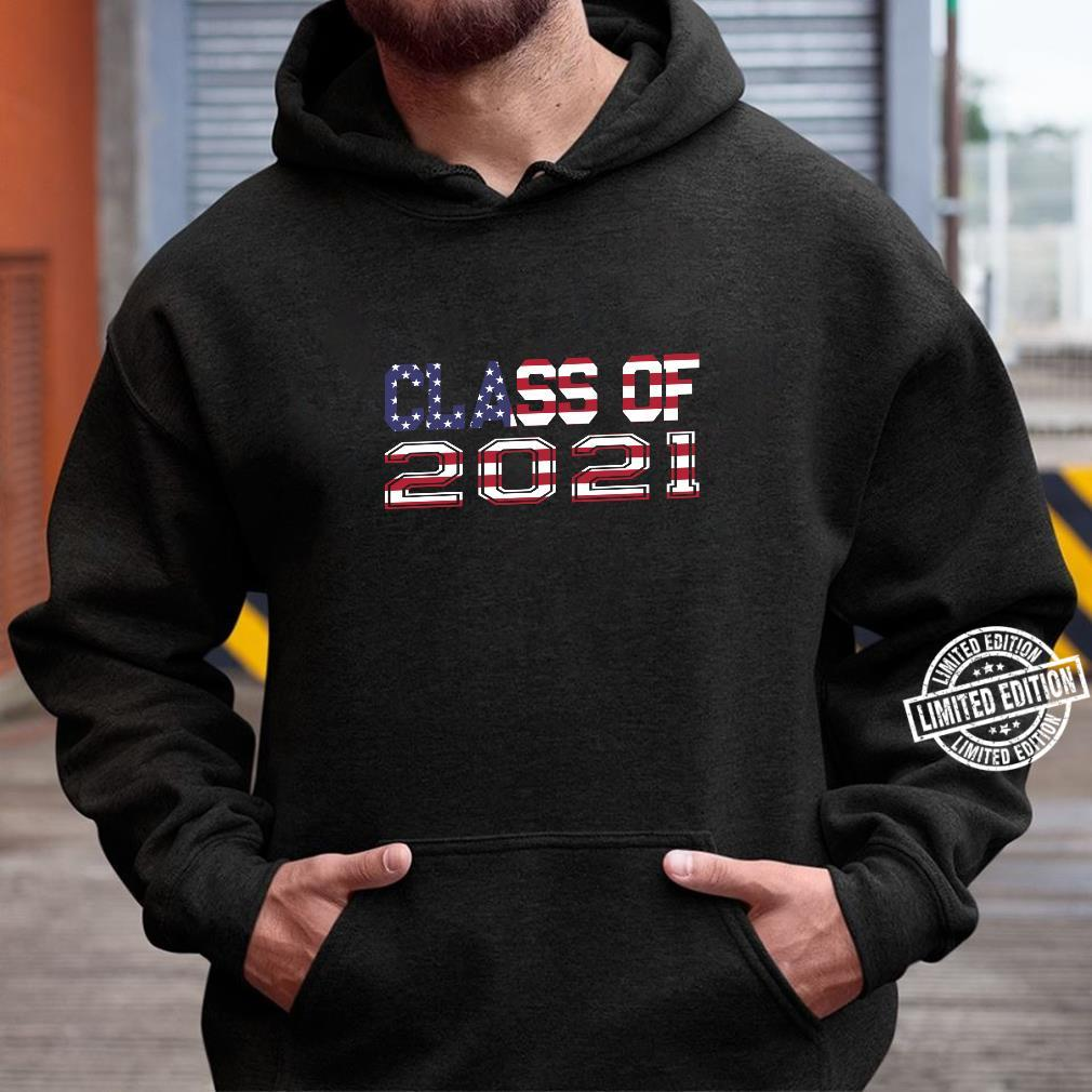 Class of 2021 Red White & Blue American Flag Shirt hoodie