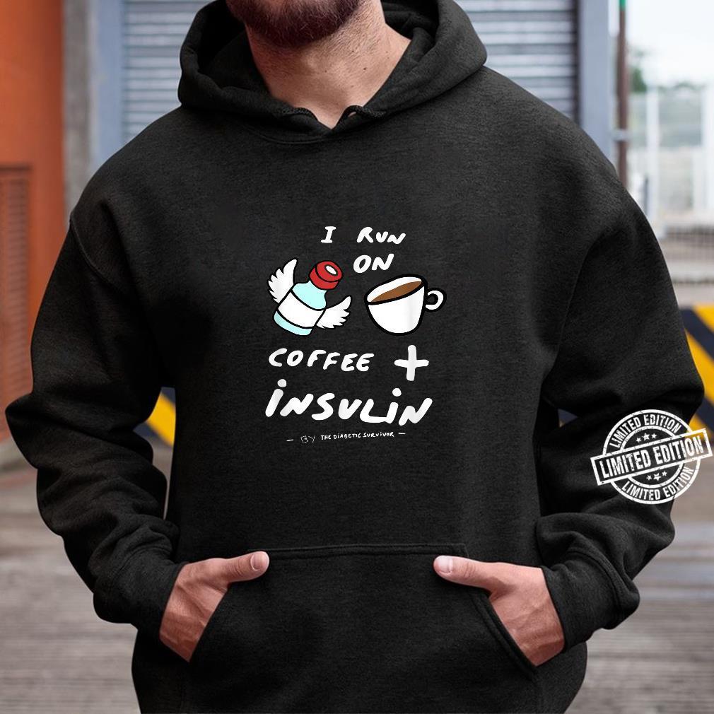 Coffee and Insulin Diabetes Shirt hoodie