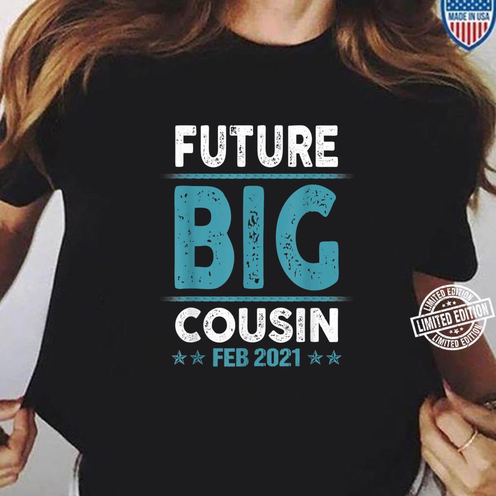 Coming Soon To Be Future Big Cousin Feb 2021 Shirt ladies tee