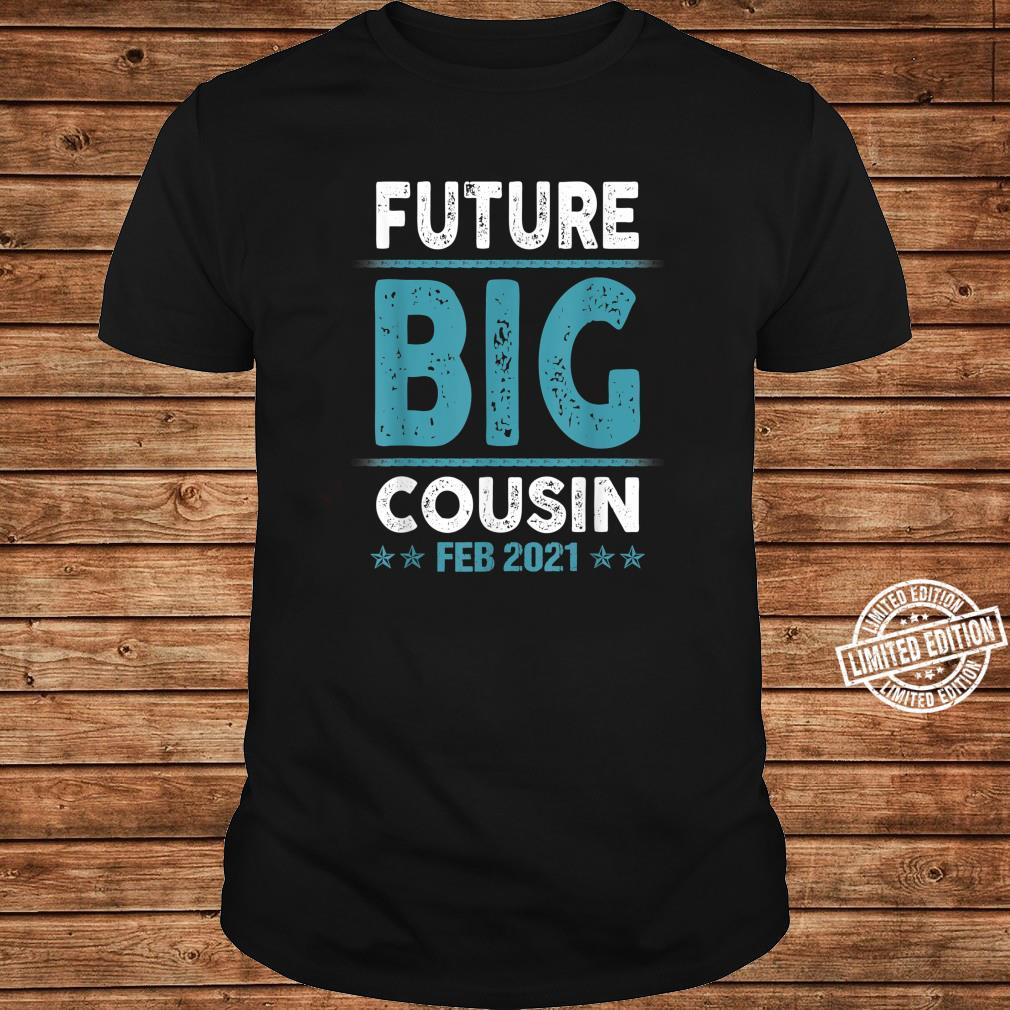 Coming Soon To Be Future Big Cousin Feb 2021 Shirt long sleeved