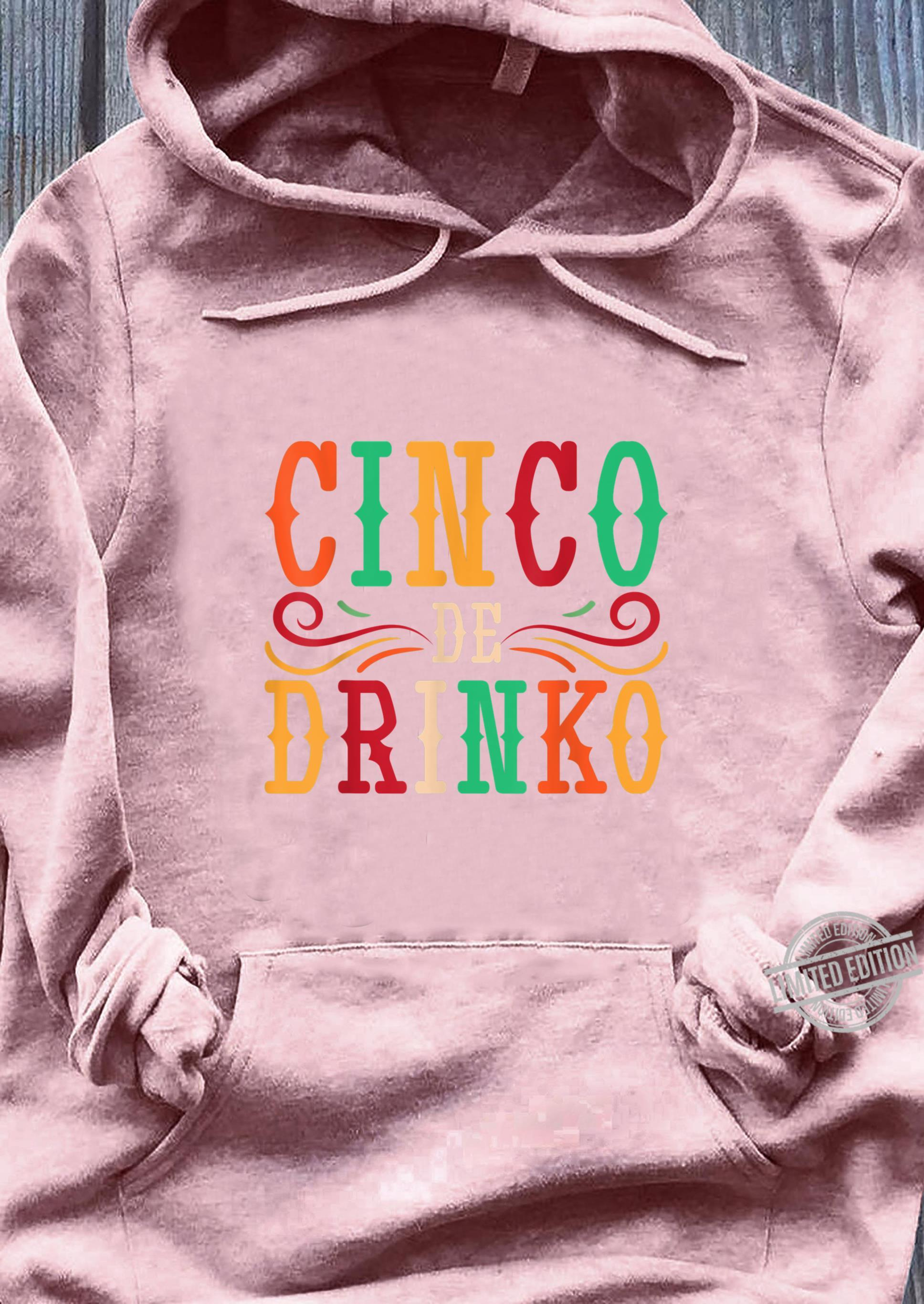 Funny Mexican Drinking Party Idea Cinco de Mayo Shirt sweater