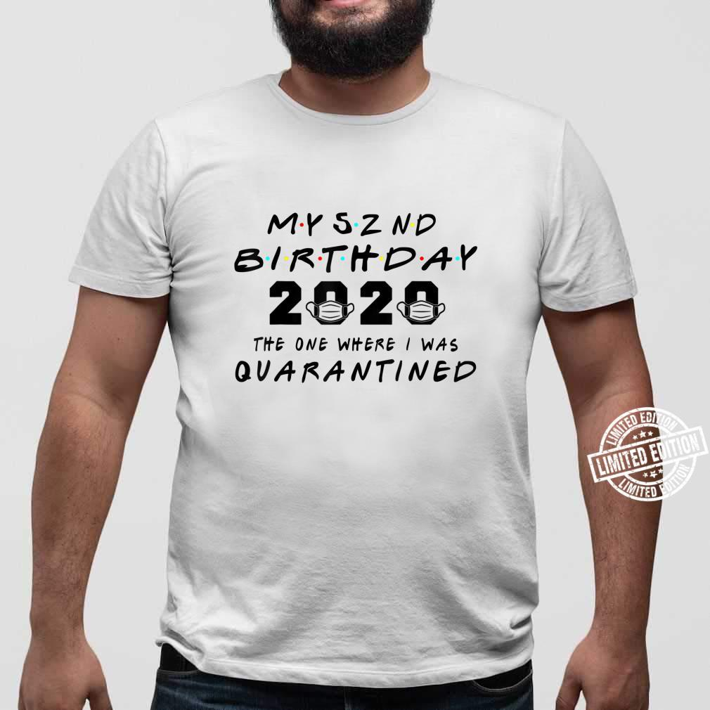 Funny My 52 nd Birthday The One Where I Was Quarantined Shirt sweater