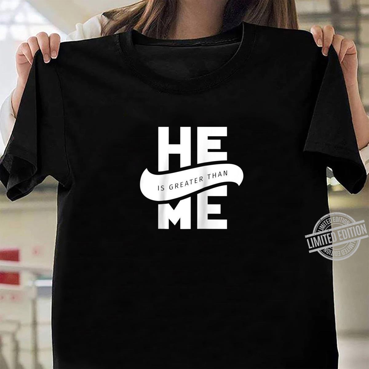 He Is Greater Than Me I John 330 Verse Christian Bible Shirt Lord take me anyway you want. john 330 verse christian bible shirt