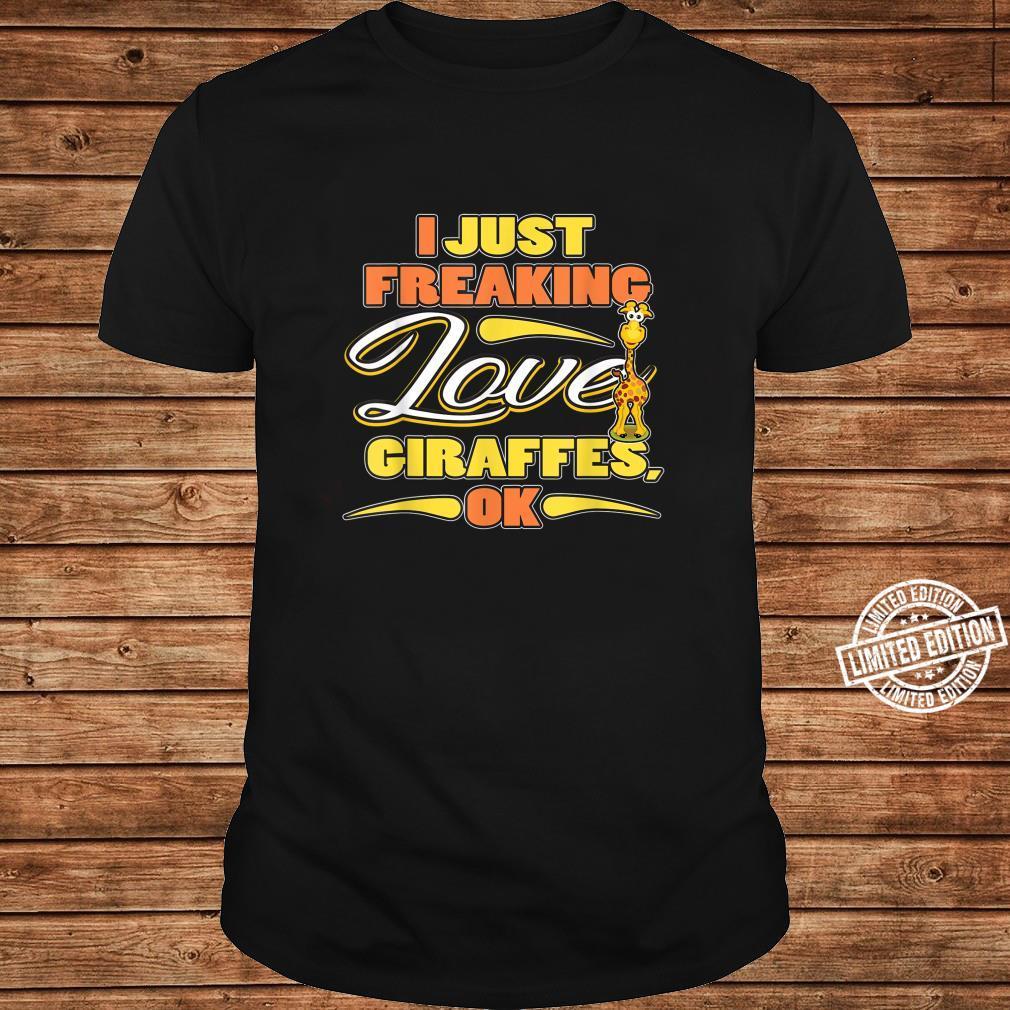 I Just Freaking Love Giraffes Okay Shirt long sleeved