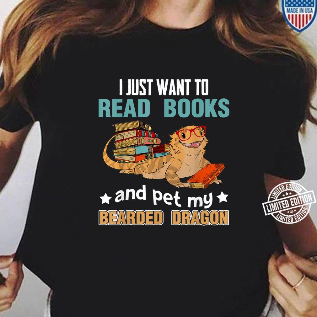 I Just Want To Read Books Pet My Bearded Dragon Shirt ladies tee
