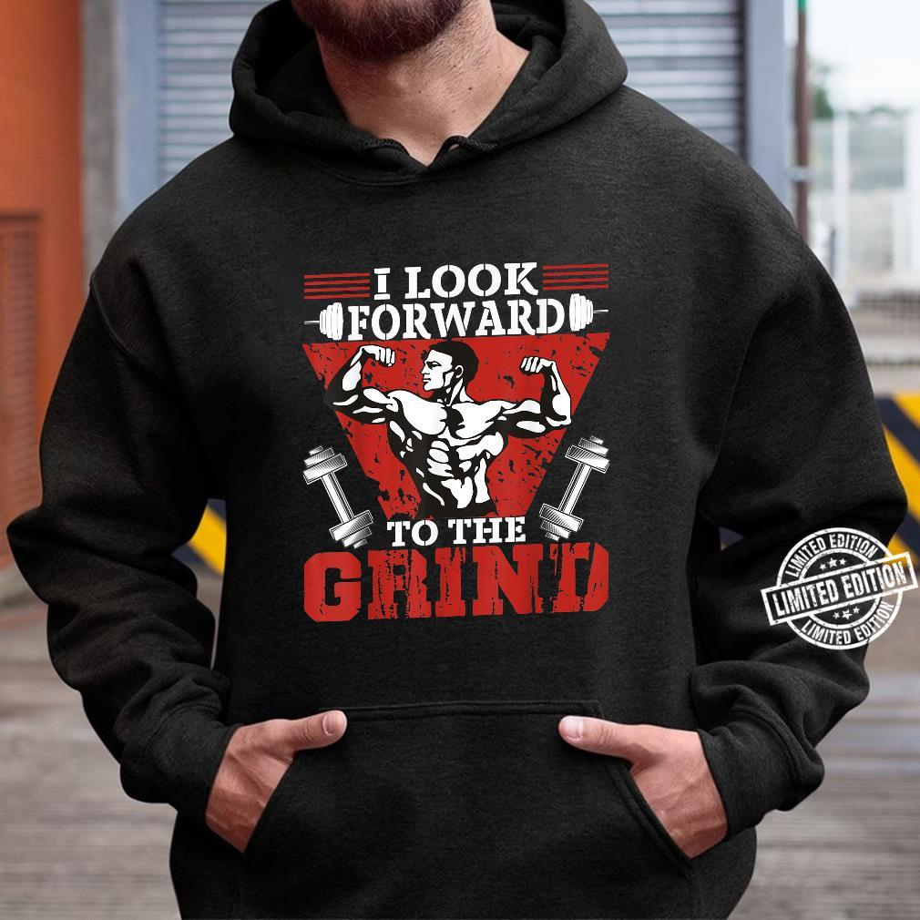 I Look Forward To The Grind Workout Weightlifting Shirt hoodie