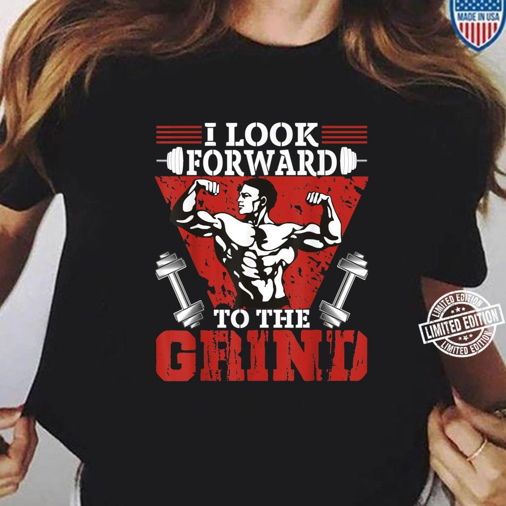 I Look Forward To The Grind Workout Weightlifting Shirt ladies tee