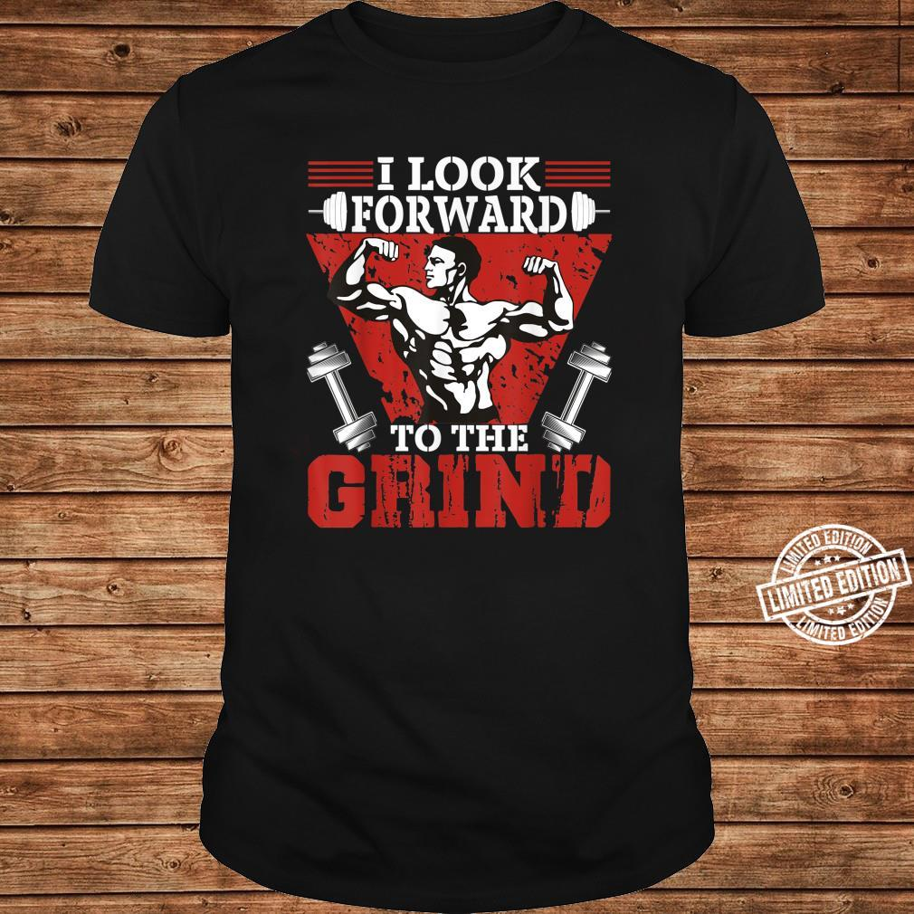 I Look Forward To The Grind Workout Weightlifting Shirt long sleeved
